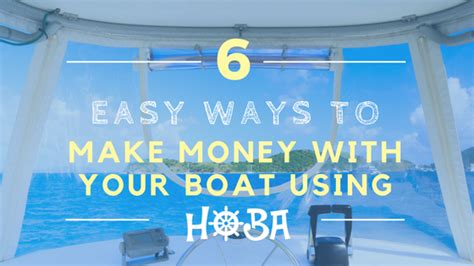 on time and money 6 unique and easy 6 unique and easy ways to make money with your boat using hoba