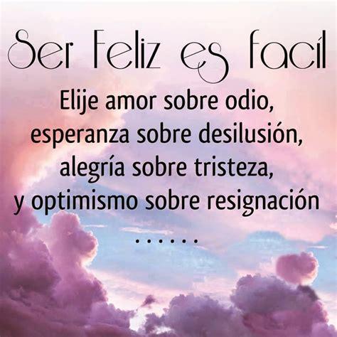 imagenes de optimismo y esperanza ser feliz es f 225 cil frases de vida y reflexi 243 n