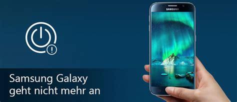 Samsung Galaxy Tab S6 Geht Nicht Mehr An by Samsung Galaxy S7 S6 S5 Geht Nicht Mehr An Was Tun