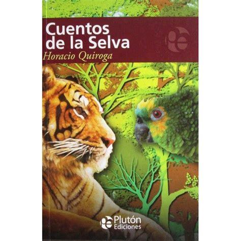 libro cuentos de la selva cuentos de la selva horacio quiroga plut 243 n