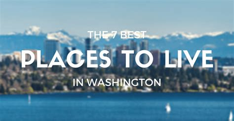 8 Places Where Id To Live by 7 Best Places To Live In Washington 2018 Edition
