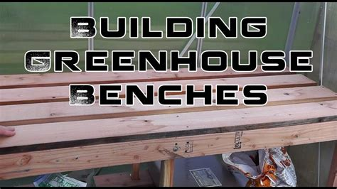 building greenhouse benches  winter growing youtube