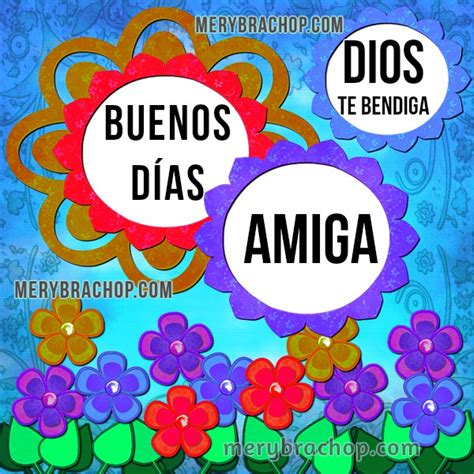 imagenes cristianas de buenos dias a una amiga frases cristianas de buenos d 237 as para amiga entre poemas