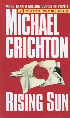 the rising a novel books rising sun by michael crichton reviews discussion