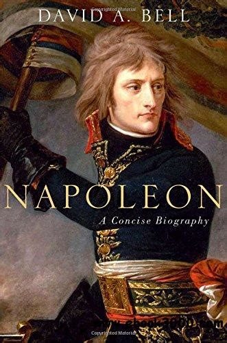 download biography of napoleon bonaparte napoleon a concise biography free ebooks download