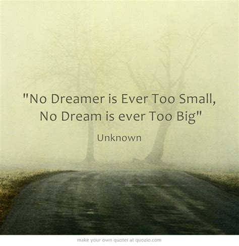 no dream is too 1426216491 no dreamer is ever too small no dream is ever too big