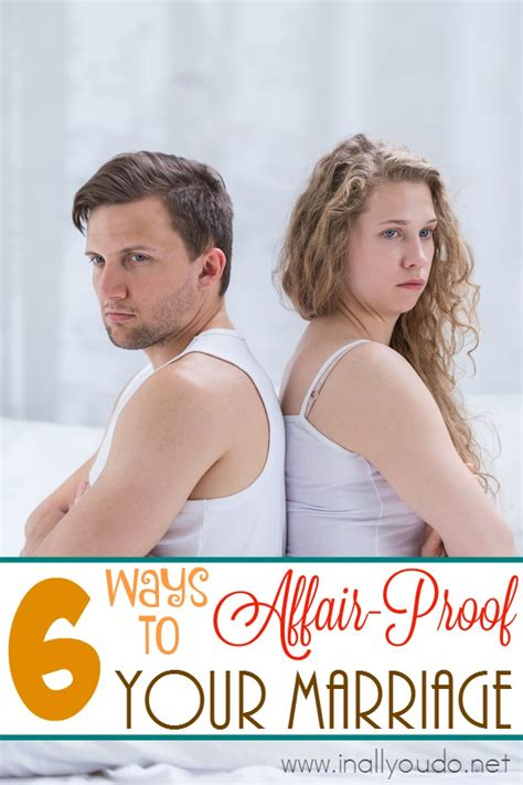 How To Make Your Marriage Affair Proof by 6 Ways To Affair Proof Your Marriage