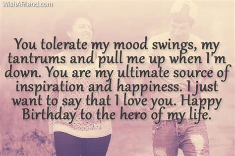 boyfriend mood swings you tolerate my mood swings my birthday wish for boyfriend