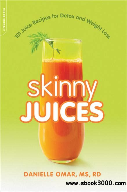 Juicing Detox Diet Pdf by Juices 101 Juice Recipes For Detox And Weight Loss