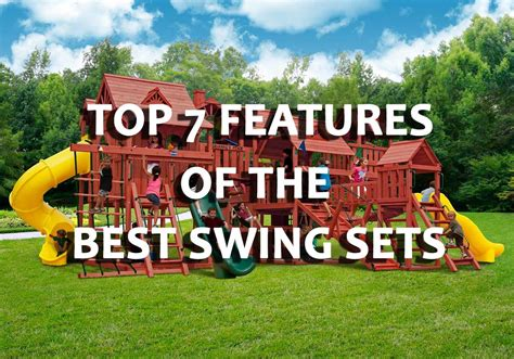 Best Swing The Top 7 Features Of The Best Swing Sets Nj Swingsets