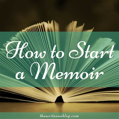 out a seriously memoir books how to start a memoir about your the write one