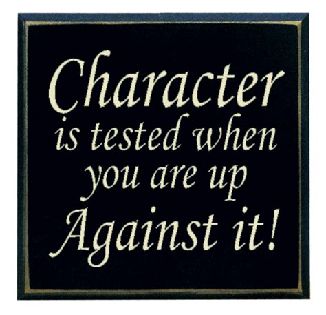 Wholesale Home Decore Quot Character Is Tested When You Are Up Against It Quot