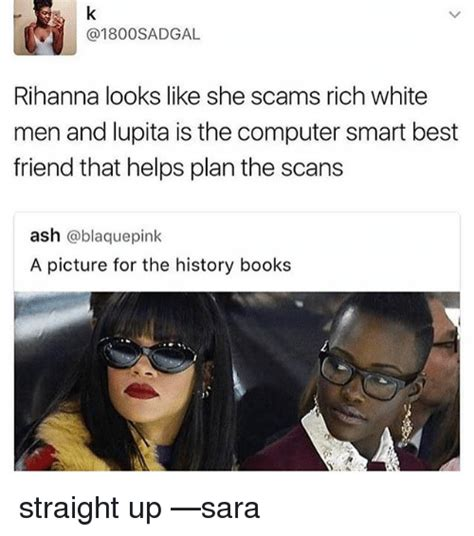 Looks Like She Has Experience With That by Sadgal Rihanna Looks Like She Scams Rich White And