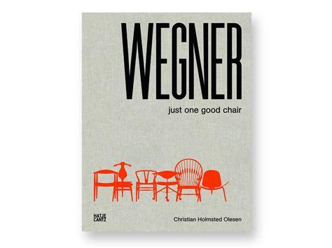 hans j wegner just hans j wegner just one good chair galerie m 248 bler
