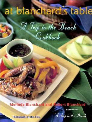At Blanchard S Table A Trip To The Beach Cookbook By