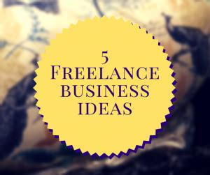 5 freelance business ideas to start up