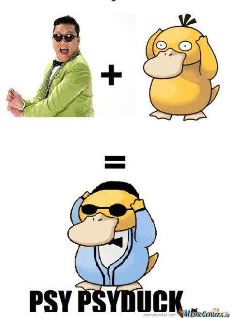 Psy Meme - psy psyduck by iamalishamim meme center