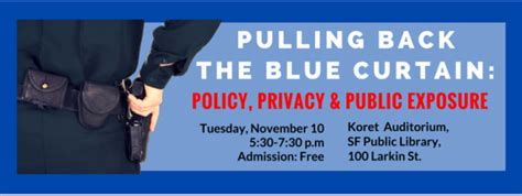 blue curtain police pulling back the blue curtain police privacy and public