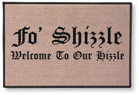 Welcome To My Hizzle Doormat fo shizzle pretty peculiar