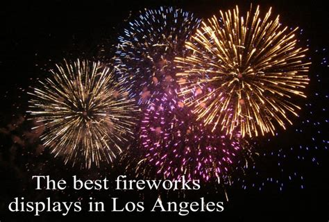 this is your ultimate 4th the best fireworks displays in los angeles