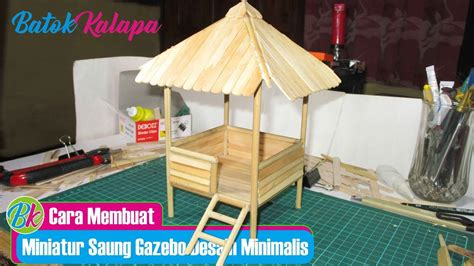 desain gerobak es cream cara membuat miniatur saung gazebo desain minimalis youtube