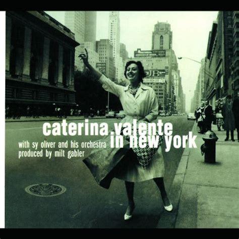 caterina valente lyrics caterina valente in new york lyrics caterina valente