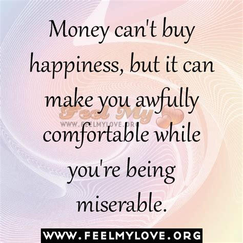 Comfortable While by Money Buys Happiness Quotes Quotesgram