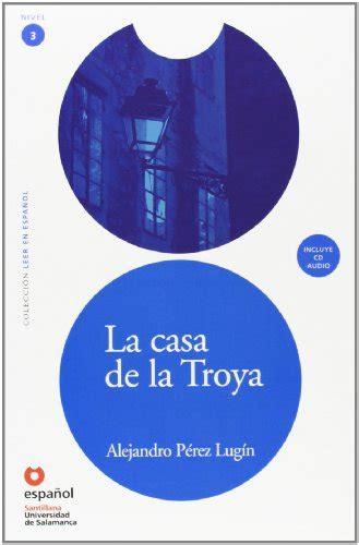 leer libro la casa de riverton spanish edition ahora la casa de la troya libro cd the house of troya leer en espanol level 3 spanish edition