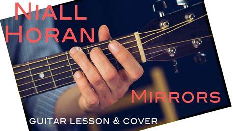 tutorial guitar mirror niall horan mirrors guitar lesson w tab mirrors guitar