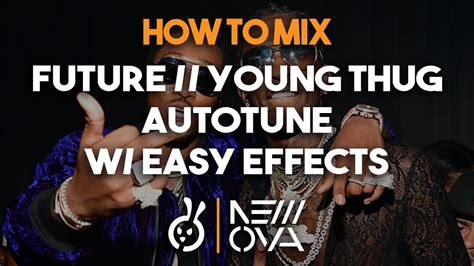 young thug vocal effect how to mix future young thug auto tune with easy