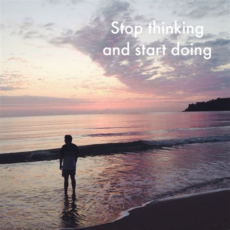 Start Doing stop thinking and start doing one infinite
