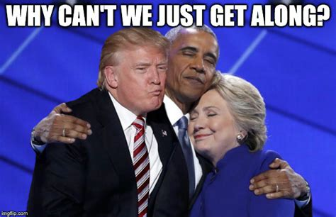 Can T We All Just Get Along Meme - trump love imgflip