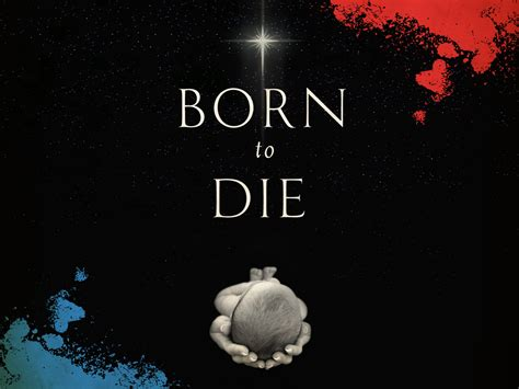 Born Live Die born to die why the cross doesn t belong at