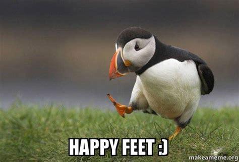 Happy Feet Meme - happy feet unpopular opinion puffin make a meme