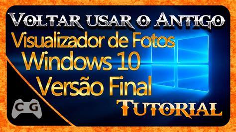 visualizador de imagenes jpg windows 7 como usar o visualizador de fotos do windows 7 no windows
