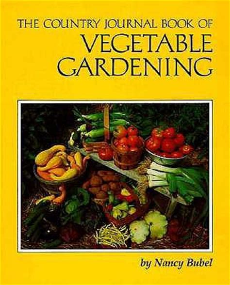 The Country Journal Book Of Vegetable Gardening Nancy Vegetable Gardening Book