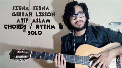 guitar tutorial jeena jeena jeena jeena complete guitar lesson atif aslam chords