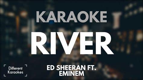 ed sheeran ft ed sheeran ft eminem river karaoke instrumental youtube