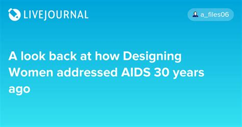 designing women aids a look back at how designing women addressed aids 30 years