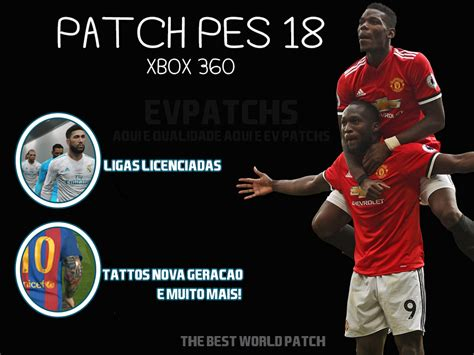 best pes the best world patch pes 2018 xbox 360 ev patchs