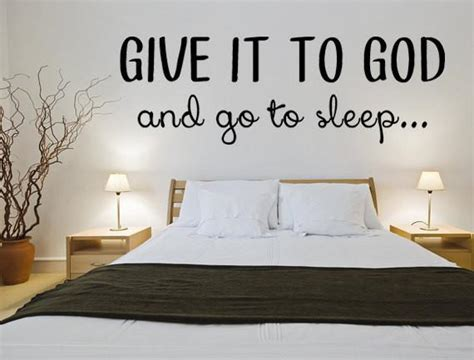 bedroom quotes give it to god and go to sleep vinyl wall decal give it