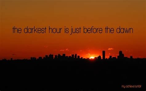 darkest hour before dawn quotes about my darkest hour quotesgram