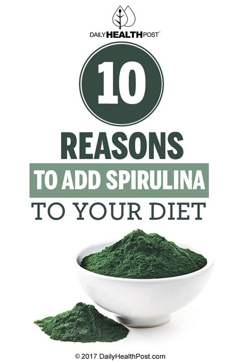 Superfoods To Add To Your Diet by 10 Reasons To Add Spirulina To Your Diet