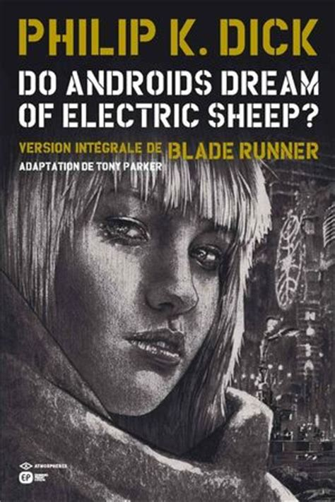 do androids of electric sheep the inspiration for the blade runner and blade runner 2049 do androids of electric sheep le tome 4 aux