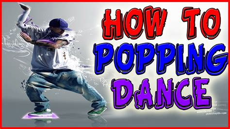 tutorial dance popping popping dance tutorial how to pop or quot hit quot basic move