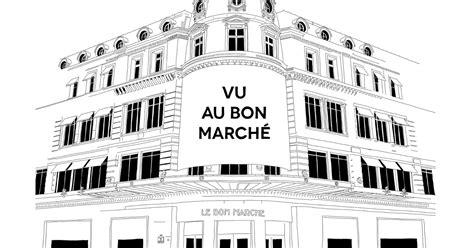 Vu Au Bon Marché by Margaux Valluet Vu Au Bon Marche Rive Gauche Expo