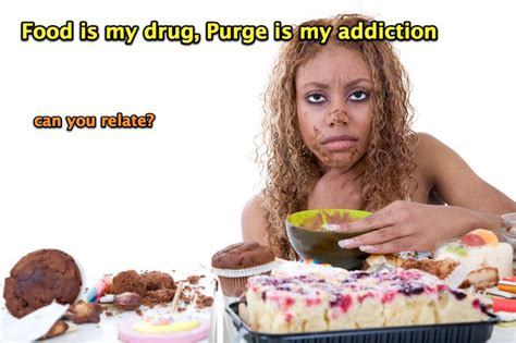 addiction food food is my purge is my addiction addictions unplugged