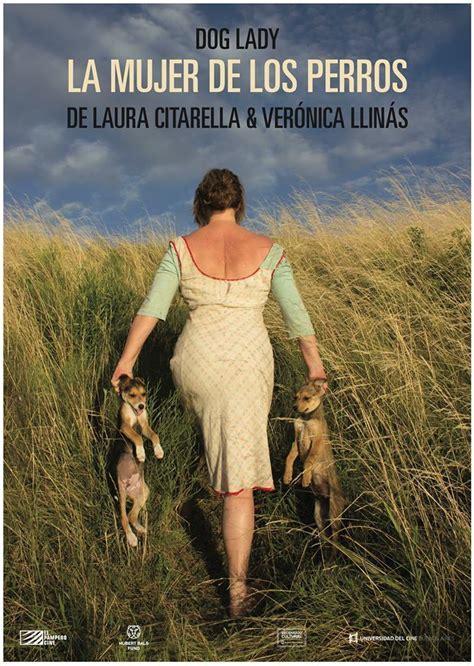 la chica de los la mujer de los perros 2015 filmaffinity