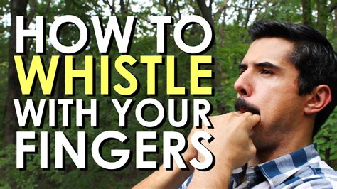 how to whistle your how to whistle with your fingers the of manliness