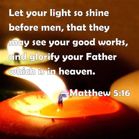 matthew 5 16 let your light so shine before that they